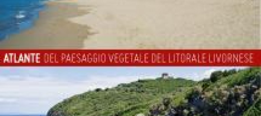 """Presentazione del volume """"Atlante del paesaggio vegetale del litorale livornese"""""""