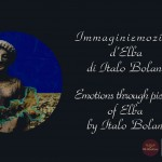 Immagini enomozioni d'Elba di Italo Bolano