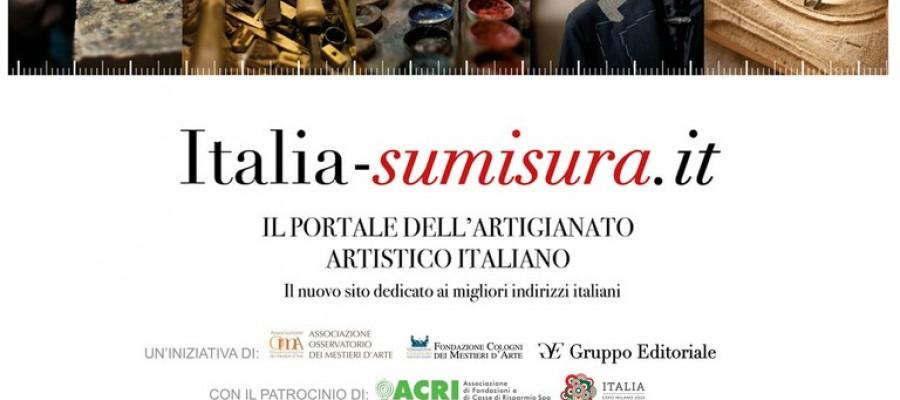 Nasce Italia-sumisura.it, il nuovo portale dedicato ai mestieri d'arte italiani d'eccellenza.